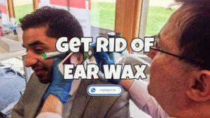get rid of earwax